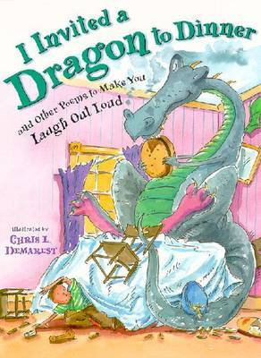 I Invited A Dragon to Dinner: And Other Poems to Make You Laugh out Loud by Chris L Demarest image