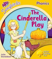 Oxford Reading Tree: Stage 5: Songbirds: the Cinderella Play by Julia Donaldson image