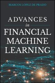 Advances in Financial Machine Learning by Marcos Lopez de Prado