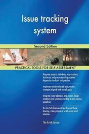 Issue Tracking System Second Edition by Gerardus Blokdyk