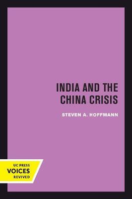 India and the China Crisis by Steven A. Hoffmann