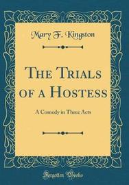 The Trials of a Hostess by Mary F Kingston image