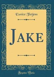Jake (Classic Reprint) by Eunice Tietjens image