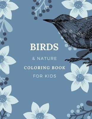Birds & Nature Coloring Book for Kids by Marinova Journals