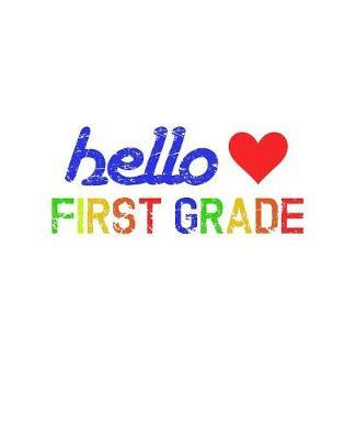 Hello 1st Grade by Delsee Notebooks