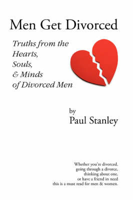 Men Get Divorced: Truths from the Hearts, Souls & Minds of Divorced Men by Paul Stanley image