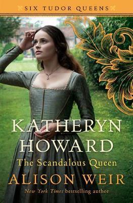 Katheryn Howard, the Scandalous Queen by Alison Weir image