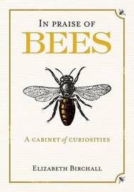 In Praise of Bees by Elizabeth Birchall