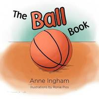 The Ball Book by Anne Ingham