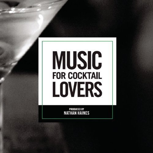Music For Cocktail Lovers by Nathan Haines image