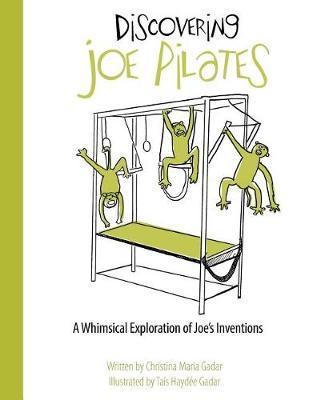Discovering Joe Pilates by Christina Maria Gadar