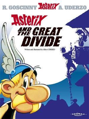 Asterix and the Great Divide: Bk 25 by Albert Uderzo image
