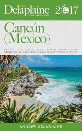 Cancun (Mexico) - The Delaplaine 2017 Long Weekend Guide by Andrew Delaplaine image