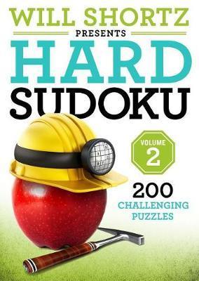 Will Shortz Presents Hard Sudoku Volume 2 by Will Shortz