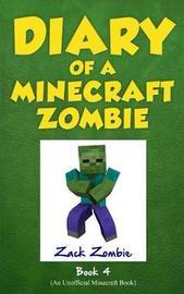 Diary of a Minecraft Zombie Book 4 by Zack Zombie
