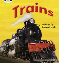 Bug Club Phonics Bug Non-fiction Set 12 Trains by Emma Lynch