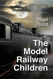The Model Railway Children by Nigel Scott image