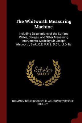 The Whitworth Measuring Machine by Thomas Minchin Goodeve
