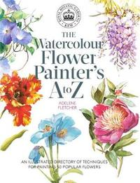 Kew: The Watercolour Flower Painter's A to Z by A Fletcher