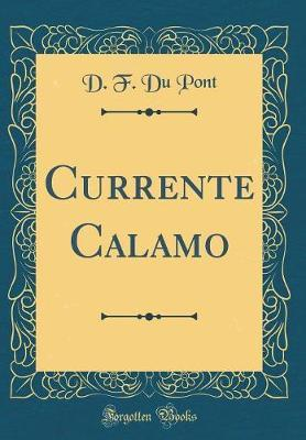 Currente Calamo (Classic Reprint) by D F Du Pont image