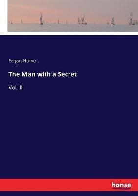 The Man with a Secret by Fergus Hume