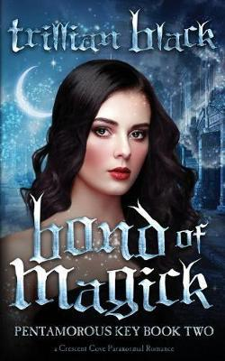 Bond of Magick by Trillian Black