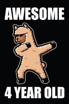 Awesome 4 Year Old Dabbing Llama by Birthday Corp Publishing