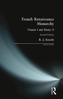 French Renaissance Monarchy by R.J. Knecht