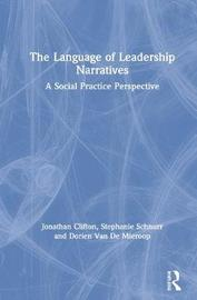The Language of Leadership Narratives by Jonathan Clifton