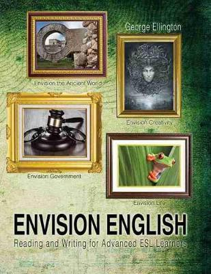 Envision English: Reading and Writing for Advanced ESL Learners by George Ellington