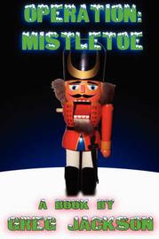 Operation: Mistletoe by Greg Jackson image