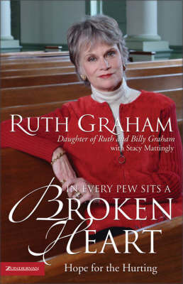 In Every Pew Sits a Broken Heart: Hope for the Hurting by Ruth Graham image