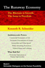 The Runaway Economy: The Rhetoric Is Growth, the Issue Is Freedom by Kenneth R Schneider image