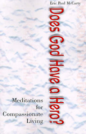 Does God Have a Hero?: Meditations for Compassionate Living by Eric P. McCarty image
