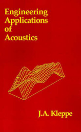 Engineering Applications of Acoustics by John A. Kleppe