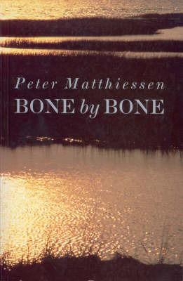 Bone by Bone by Peter Matthiessen