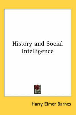 History and Social Intelligence by Harry Elmer Barnes