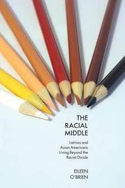 The Racial Middle by Eileen O'Brien