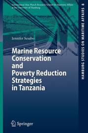 Marine Resource Conservation and Poverty Reduction Strategies in Tanzania by Jennifer K. Sesabo