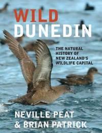 Wild Dunedin by Neville Peat