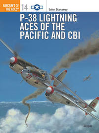 Lightning Aces of the Pacific and CBI by John Stanaway