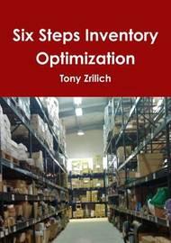 Six Steps Inventory Optimization by Tony Zrilich