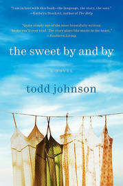 The Sweet by and by by Todd Johnson image