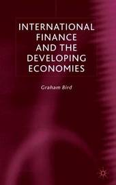 International Finance and The Developing Economies by G. Bird