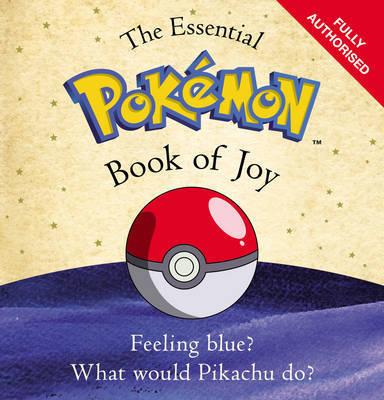 The Essential Pokemon Book of Joy by The Pokemon Company International Inc
