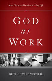 God at Work by Gene Edward Veith image