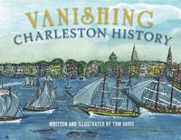 Vanishing Charleston History by Tom Davis image