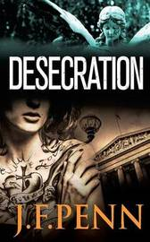 Desecration by J F Penn