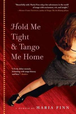 Hold Me Tight and Tango Me Home by Maria Finn image
