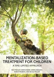 Mentalization-Based Treatment for Children by Nick Midgley